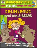 Goldilocks and the 3 bears [sound recording] : learn Italian through fairy tales