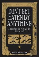 Don't get eaten by anything : a collection of