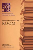 Bookclub-in-a-Box presents the discussion companion for Emma Donoghue's novel Room [electronic resource]