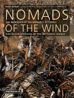 Nomads of the wind : the migration of the monarch butterfly and other wonders of the butterfly world