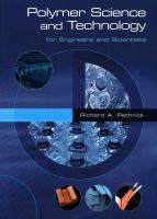 Polymer Science and Technology [electronic resource]: for Engineers and Scientists