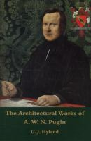 The architectural works of A.W.N. Pugin : a catalogue