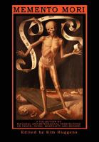 Memento mori : a collection of magickal and mythological perspectives on death, dying, mortality and beyond /