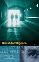 British intelligence : secrets, spies and sources