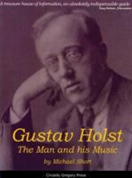 Gustav Holst : the man and his music