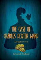 Cover of the book The case of Charles Dexter Ward : a graphic novel