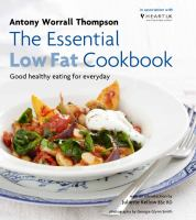 The essential low fat cookbook : good healthy eating for every day