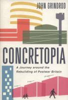 Concretopia : a journey around the rebuilding of postwar Britain