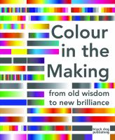 Colour in the making : from old wisdom to new brilliance