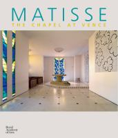 Matisse : the chapel at Vence