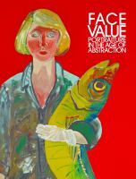 Face value : portraiture in the age of abstraction
