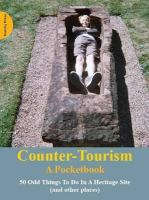 Counter-tourism : a pocketbook : 50 odd things to do in a heritage site (and other places)