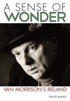 A sense of wonder : Van Morrison's Ireland