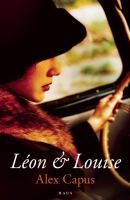 Leon and Louise : a novel