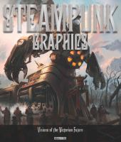 Steampunk graphics : the art of Victorian futurism