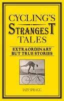 Cycling's strangest tales : extraordinary but true stories