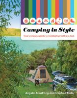 Camping in style: your complete guide to holidaying well in a tent