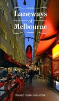 Laneways of Melbourne /[Kornelia Freeman & Ulo Pukk].