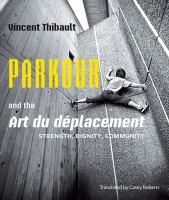 Parkour and the art du deplacement : strength, dignity, community