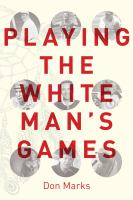 Playing the white man's game
