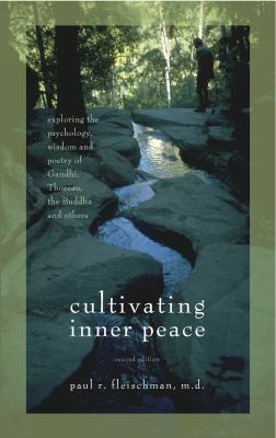 Book cover for Cultivating Inner Peace [electronic resource]: Exploring the Psychology, Wisdom and Poetry of Gandhi, Thoreau, the Buddha, and Others