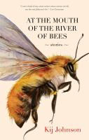At the mouth of the river of the bees : stories