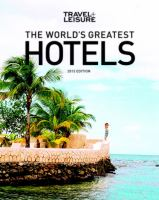 The world's greatest hotels /introduction by Nancy Novogrod ; [editor, Jennifer Miranda].