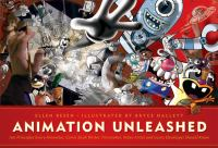 Animation unleashed : 100 principles every animator, comic book writer, filmmaker, video artist, and game developer should know