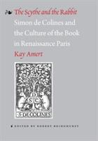 The scythe and the rabbit : Simon de Colines and the culture of the book in Renaissance Paris