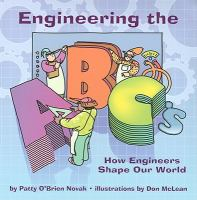 Engineering the ABC's : how engineers shape our world /
