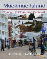 Mackinac Island : inside, up close, and personal