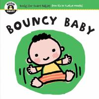 Bouncy baby : a first lift-the-flap book