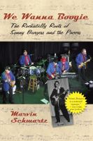 We wanna boogie : the rockabilly roots of Sonny Burgess and the Pacers