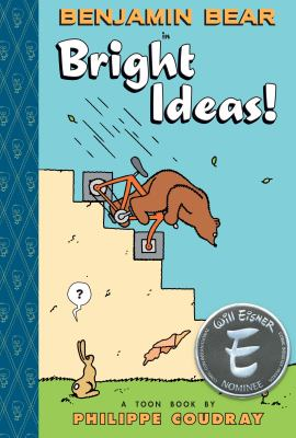 "Benjamin Bear in ""Bright ideas!"" : a Toon Book"
