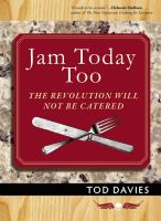 Jam today too : the revolution will not be catered
