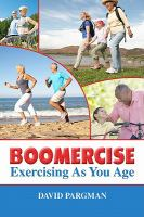 Boomercise : exercising as you age