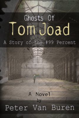 The Ghosts of Tom Joad:  A Story of the #99 Percent.