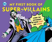 DC Super Heroes: My First Book Of Super Villains: Learn The Difference Between Right And Wrong!