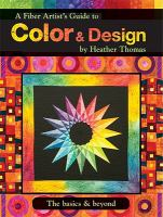 A Fiber Artist's Guide to Color &amp; Design