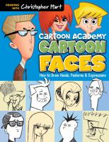 Cartoon Academy: Cartoon Faces : How to Draw Faces, Features & Expressions