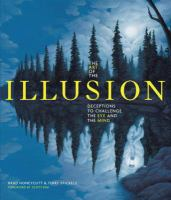The art of the illusion : deceptions to challenge the eye and the mind