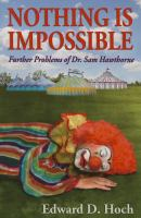 Nothing is impossible : further  problems of Dr. Sam Hawthorne