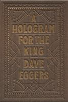 A hologram for the king : a novel