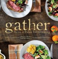 Book cover for Gather: The Art of Paleo Entertaining