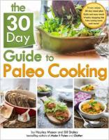 The 30 Day Guide to Paleo Cooking