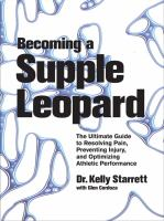 Becoming a supple leopard : the ultimate guide to resolving pain, preventing injury, and optimizing athletic performance / Kelly Starrett with Glen Cordoza.