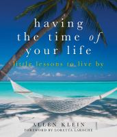 Having the time of your life : little lessons to live by