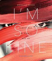 I'm So Fine: A List of Famous Men & What I Had on : A Narrative