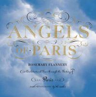 Angels of Paris : an architectural tour through the history of Paris