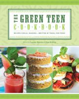 The green teen cookbook : recipes for all seasons--written by teens, for teens